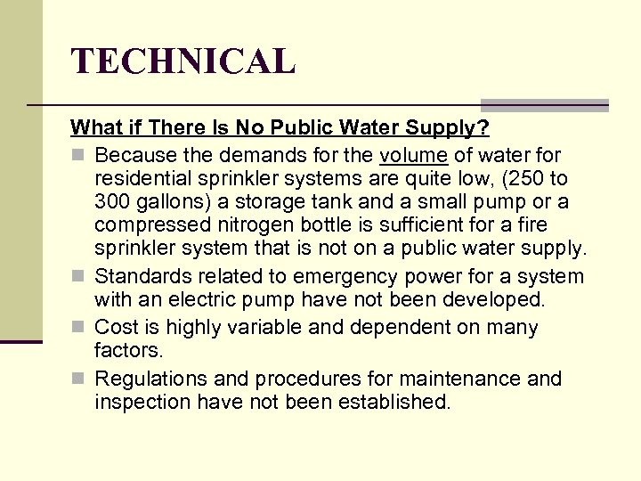 TECHNICAL What if There Is No Public Water Supply? n Because the demands for
