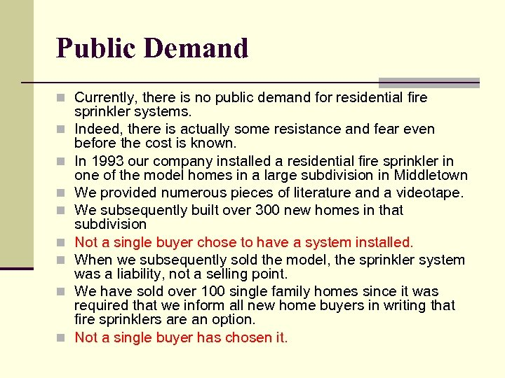 Public Demand n Currently, there is no public demand for residential fire n n