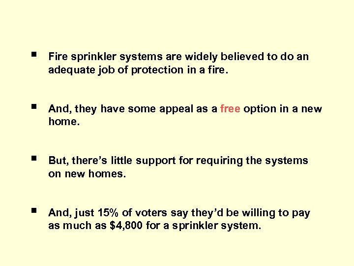 § Fire sprinkler systems are widely believed to do an adequate job of protection