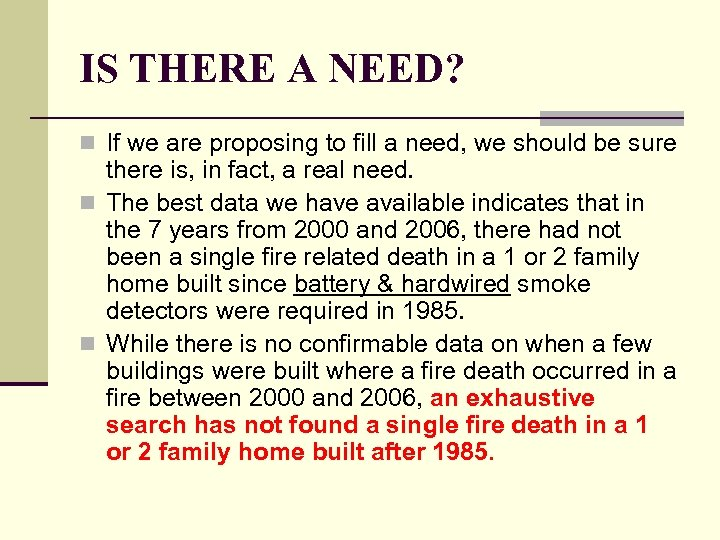 IS THERE A NEED? n If we are proposing to fill a need, we