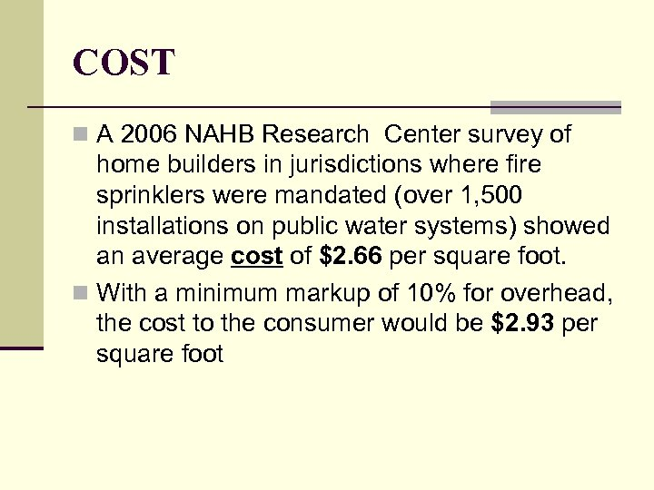 COST n A 2006 NAHB Research Center survey of home builders in jurisdictions where
