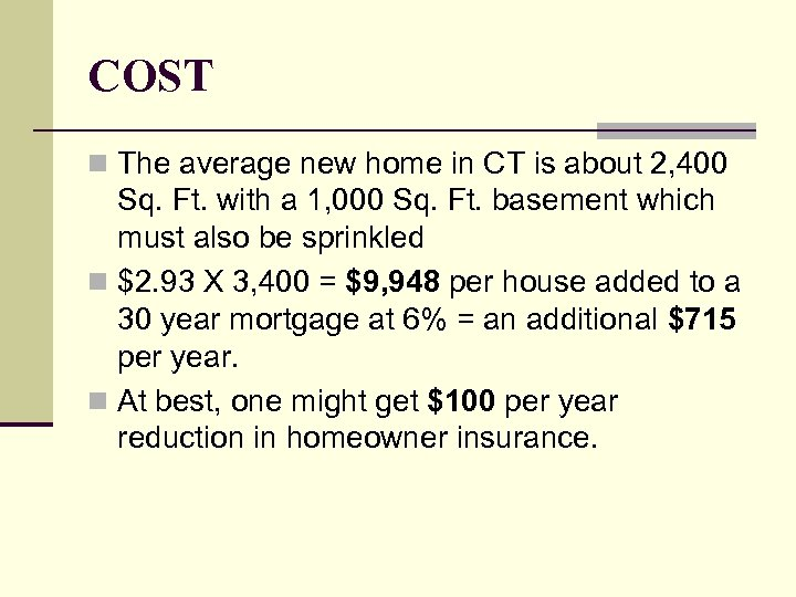 COST n The average new home in CT is about 2, 400 Sq. Ft.