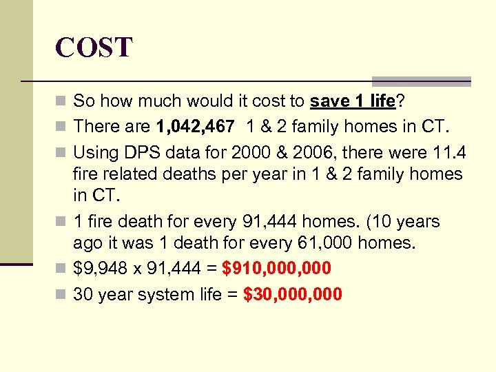 COST n So how much would it cost to save 1 life? n There