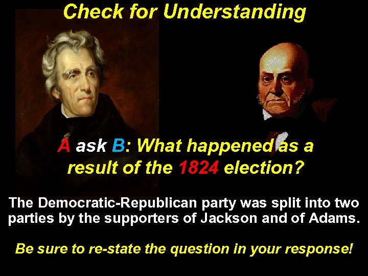 Check for Understanding A ask B: What happened as a result of the 1824