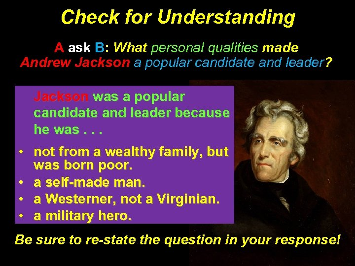 Check for Understanding A ask B: What personal qualities made Andrew Jackson a popular