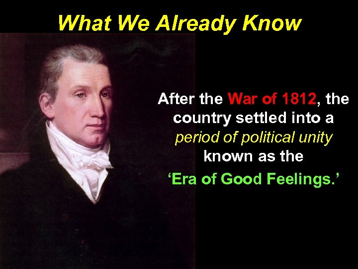 What We Already Know After the War of 1812, the country settled into a