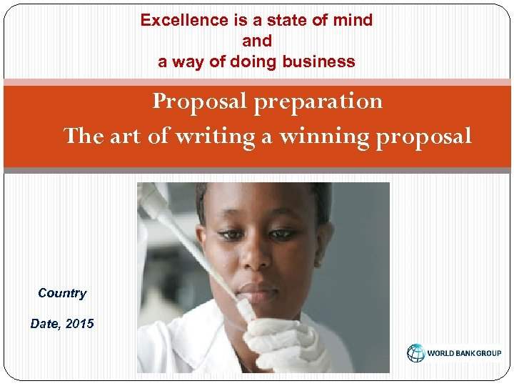 Excellence is a state of mind a way of doing business Proposal preparation The