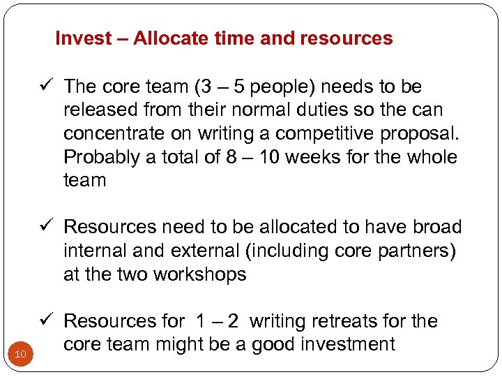 Invest – Allocate time and resources ü The core team (3 – 5 people)