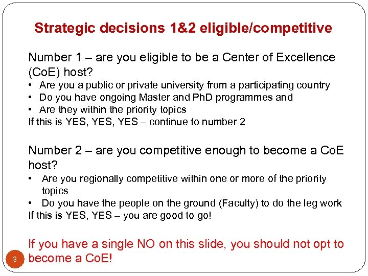 Strategic decisions 1&2 eligible/competitive Number 1 – are you eligible to be a Center