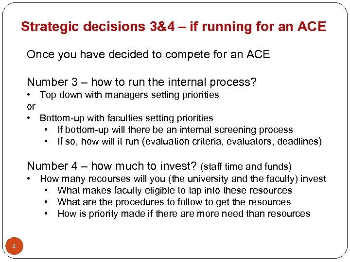 Strategic decisions 3&4 – if running for an ACE Once you have decided to