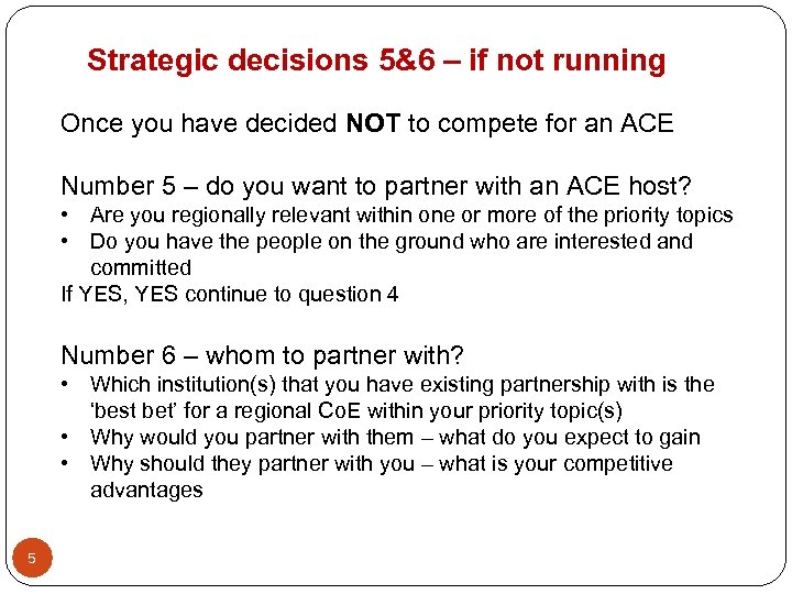 Strategic decisions 5&6 – if not running Once you have decided NOT to compete