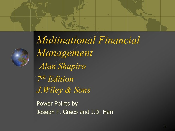 Multinational Financial Management Alan Shapiro 7 th Edition J. Wiley & Sons Power Points