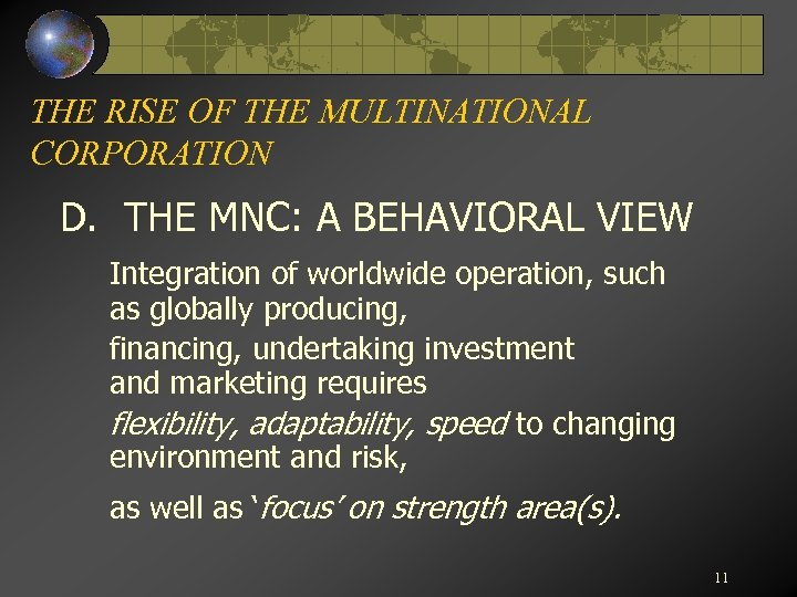 THE RISE OF THE MULTINATIONAL CORPORATION D. THE MNC: A BEHAVIORAL VIEW Integration of