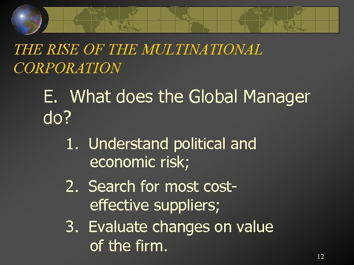 THE RISE OF THE MULTINATIONAL CORPORATION E. What does the Global Manager do? 1.
