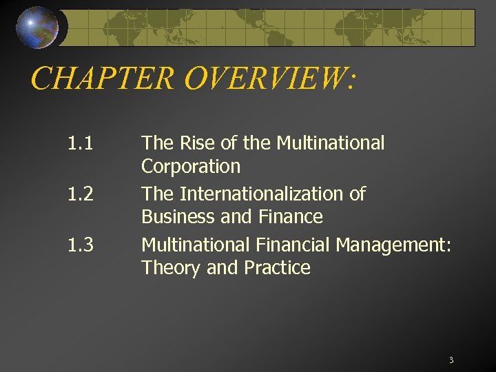 CHAPTER OVERVIEW: 1. 1 1. 2 1. 3 The Rise of the Multinational Corporation