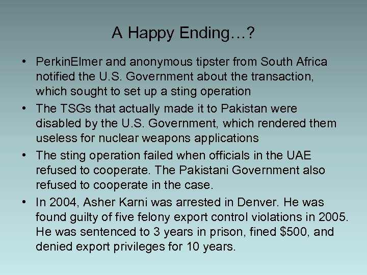 A Happy Ending…? • Perkin. Elmer and anonymous tipster from South Africa notified the
