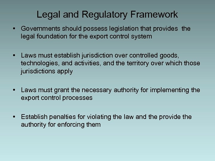 Legal and Regulatory Framework • Governments should possess legislation that provides the legal foundation