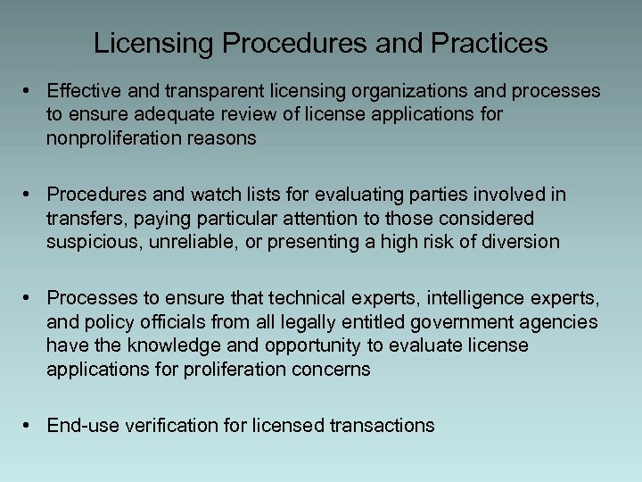Licensing Procedures and Practices • Effective and transparent licensing organizations and processes to ensure