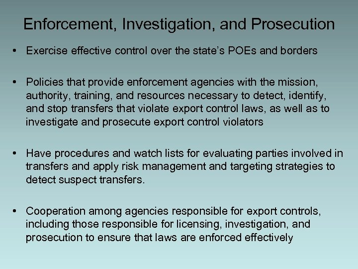 Enforcement, Investigation, and Prosecution • Exercise effective control over the state's POEs and borders