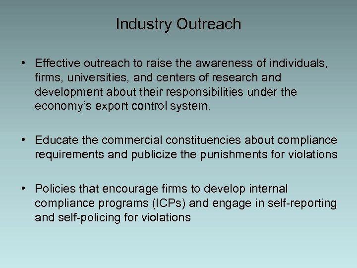 Industry Outreach • Effective outreach to raise the awareness of individuals, firms, universities, and