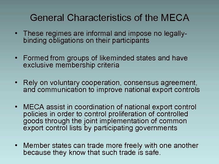 General Characteristics of the MECA • These regimes are informal and impose no legallybinding