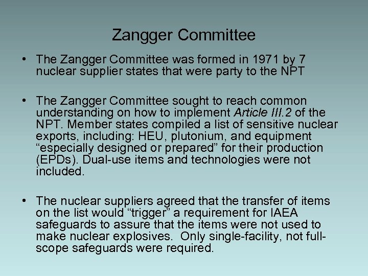 Zangger Committee • The Zangger Committee was formed in 1971 by 7 nuclear supplier
