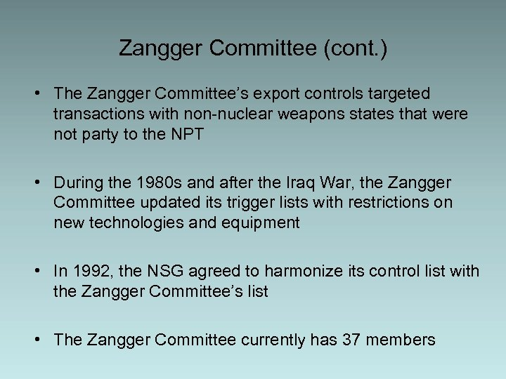 Zangger Committee (cont. ) • The Zangger Committee's export controls targeted transactions with non-nuclear