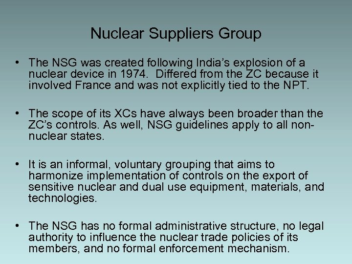 Nuclear Suppliers Group • The NSG was created following India's explosion of a nuclear
