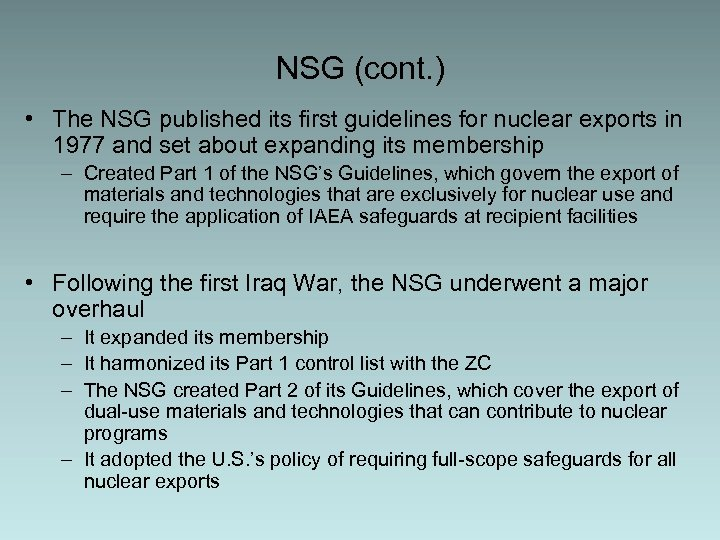 NSG (cont. ) • The NSG published its first guidelines for nuclear exports in