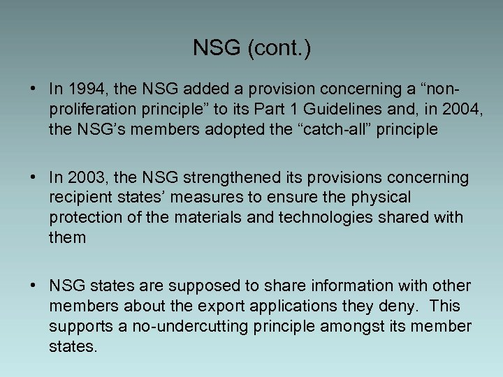 "NSG (cont. ) • In 1994, the NSG added a provision concerning a ""nonproliferation"