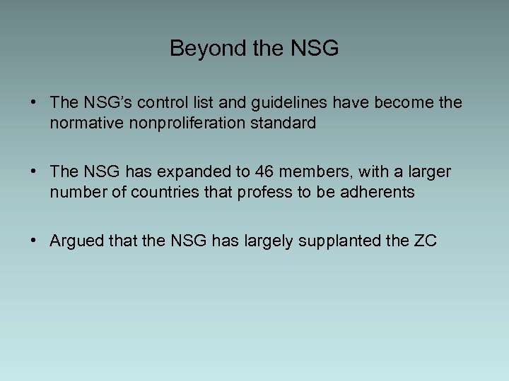 Beyond the NSG • The NSG's control list and guidelines have become the normative