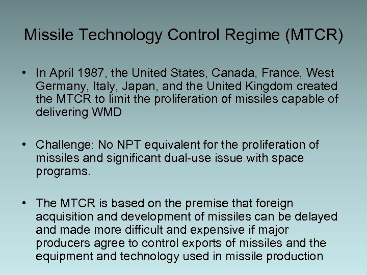 Missile Technology Control Regime (MTCR) • In April 1987, the United States, Canada, France,