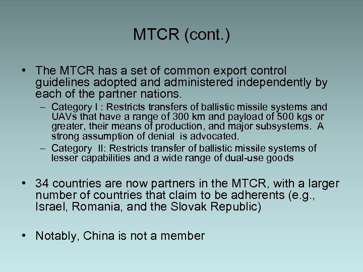 MTCR (cont. ) • The MTCR has a set of common export control guidelines