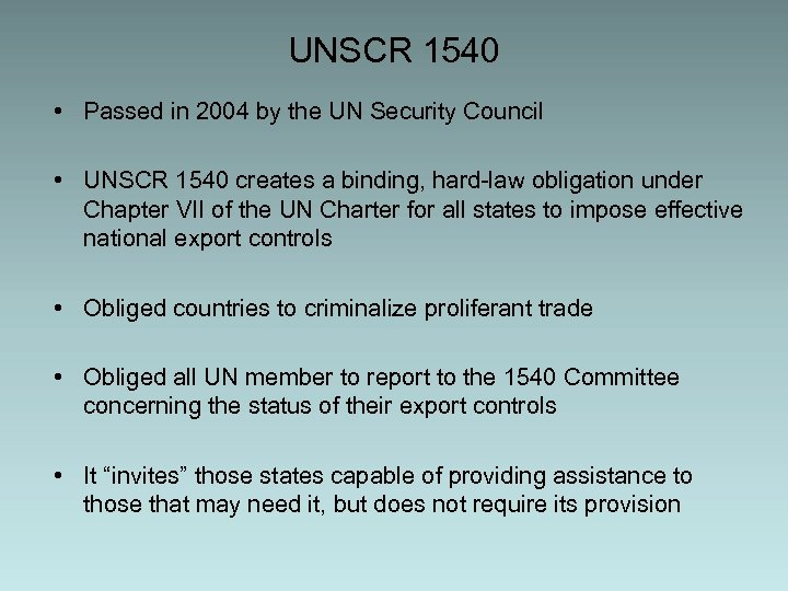 UNSCR 1540 • Passed in 2004 by the UN Security Council • UNSCR 1540