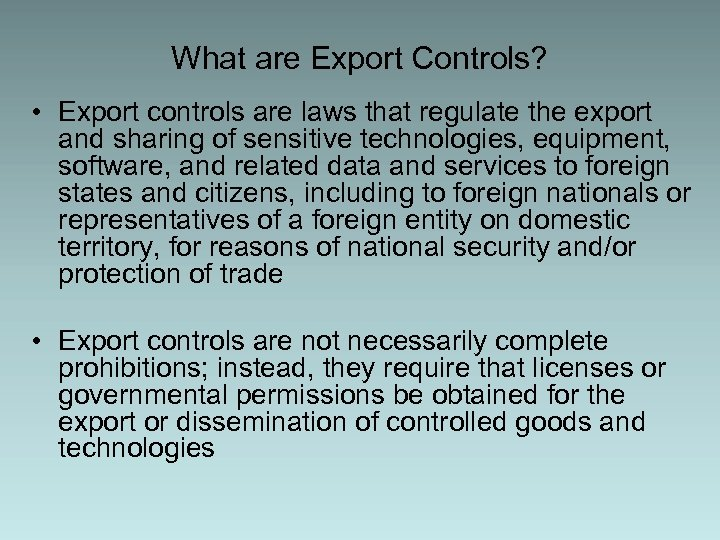 What are Export Controls? • Export controls are laws that regulate the export and