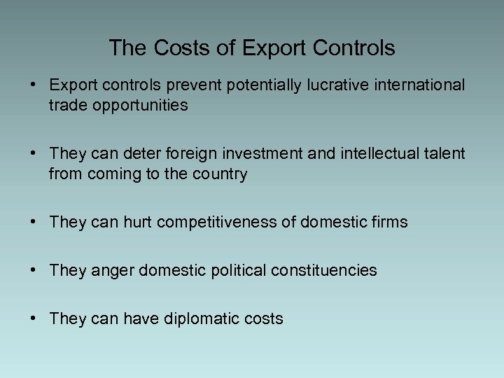 The Costs of Export Controls • Export controls prevent potentially lucrative international trade opportunities