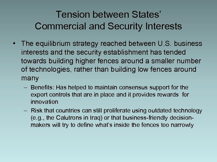 Tension between States' Commercial and Security Interests • The equilibrium strategy reached between U.