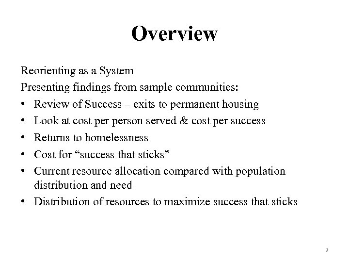Overview Reorienting as a System Presenting findings from sample communities: • Review of Success