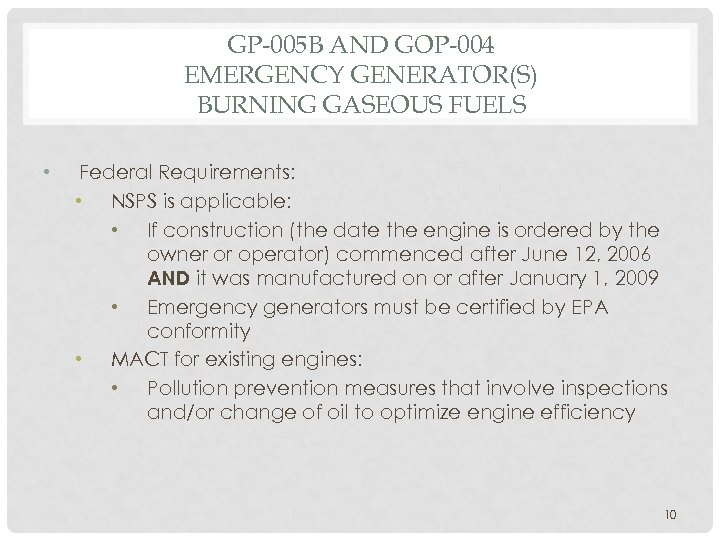 GP-005 B AND GOP-004 EMERGENCY GENERATOR(S) BURNING GASEOUS FUELS • Federal Requirements: • NSPS