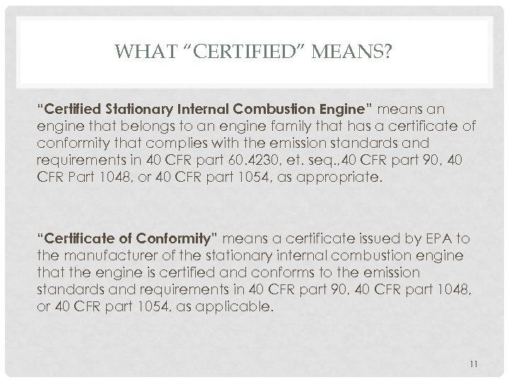 """WHAT """"CERTIFIED"""" MEANS? """"Certified Stationary Internal Combustion Engine"""" means an engine that belongs to"""