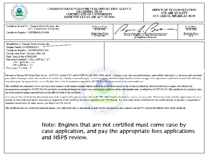 Note: Engines that are not certified must come case by case application, and pay