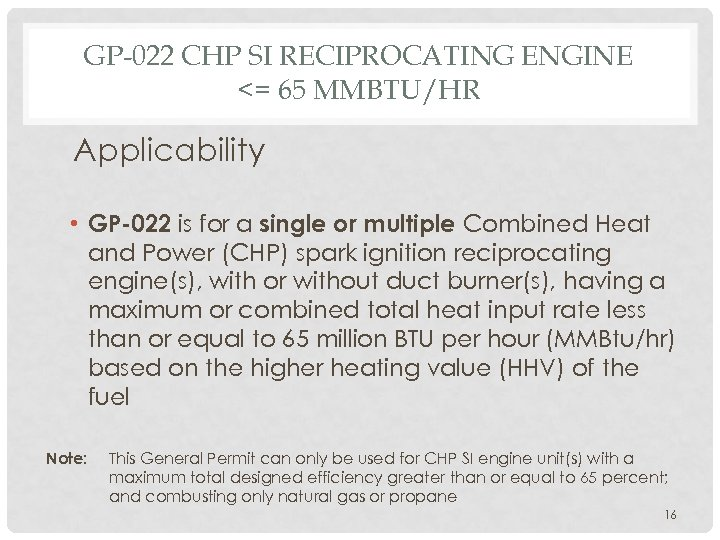 GP-022 CHP SI RECIPROCATING ENGINE <= 65 MMBTU/HR Applicability • GP-022 is for a