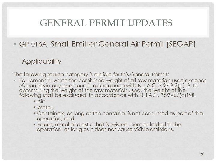 GENERAL PERMIT UPDATES • GP-016 A Small Emitter General Air Permit (SEGAP) Applicability The