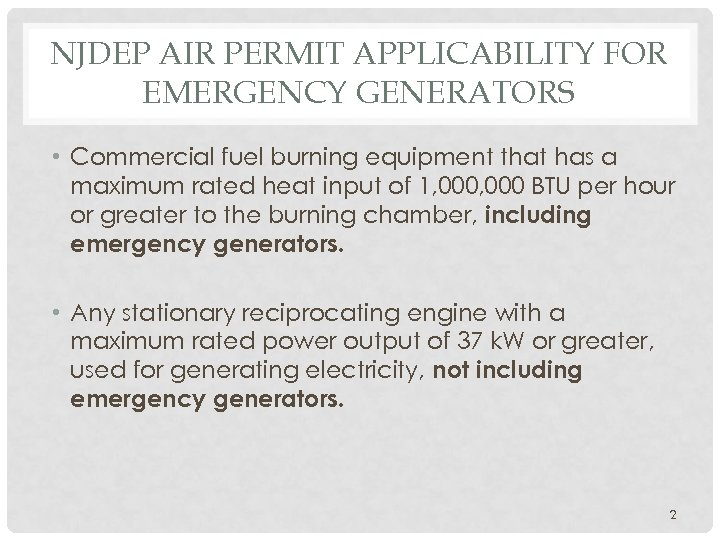 NJDEP AIR PERMIT APPLICABILITY FOR EMERGENCY GENERATORS • Commercial fuel burning equipment that has