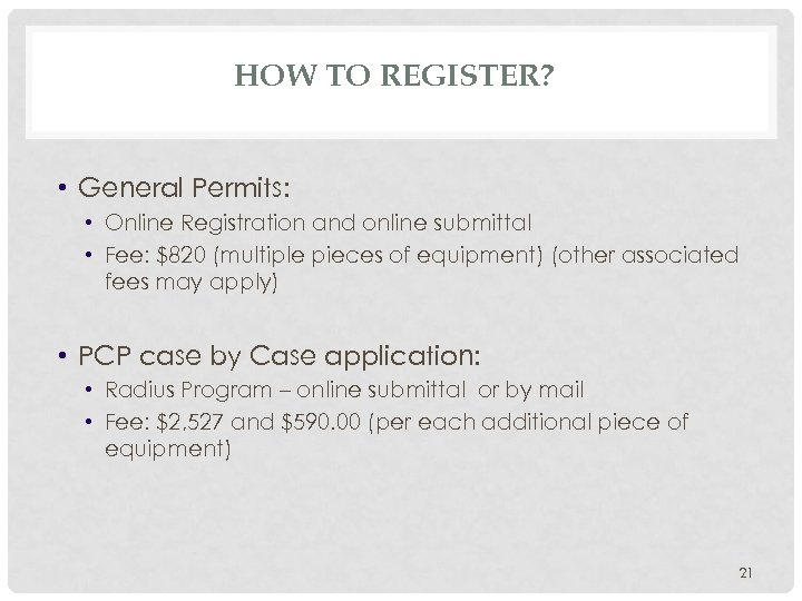 HOW TO REGISTER? • General Permits: • Online Registration and online submittal • Fee: