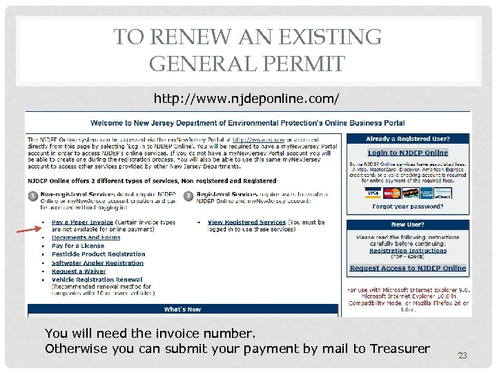 TO RENEW AN EXISTING GENERAL PERMIT http: //www. njdeponline. com/ You will need the