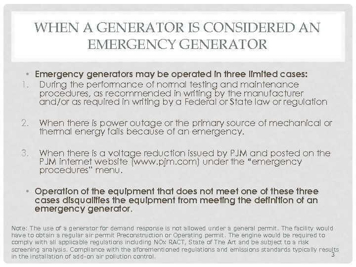 WHEN A GENERATOR IS CONSIDERED AN EMERGENCY GENERATOR • Emergency generators may be operated