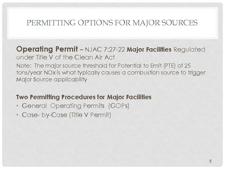 PERMITTING OPTIONS FOR MAJOR SOURCES Operating Permit – NJAC 7: 27 -22 Major Facilities