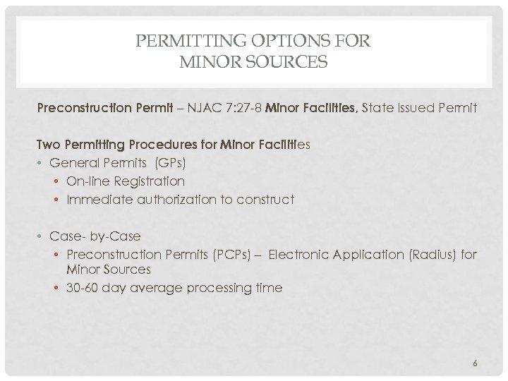 PERMITTING OPTIONS FOR MINOR SOURCES Preconstruction Permit – NJAC 7: 27 -8 Minor Facilities,