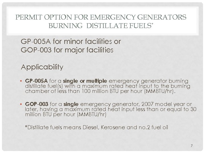 PERMIT OPTION FOR EMERGENCY GENERATORS BURNING DISTILLATE FUELS* GP-005 A for minor facilities or